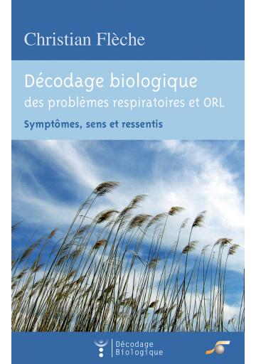 Décodage biologique des problèmes respiratoires et ORL
