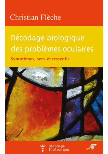Décodage biologique des problèmes oculaires