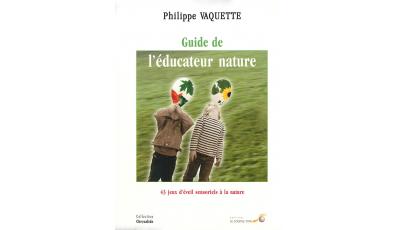 Le guide de l'éducateur nature par Philippe VAQUETTE