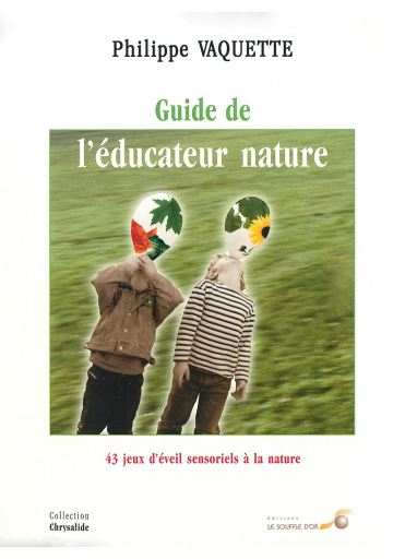 Le guide de l'éducateur nature