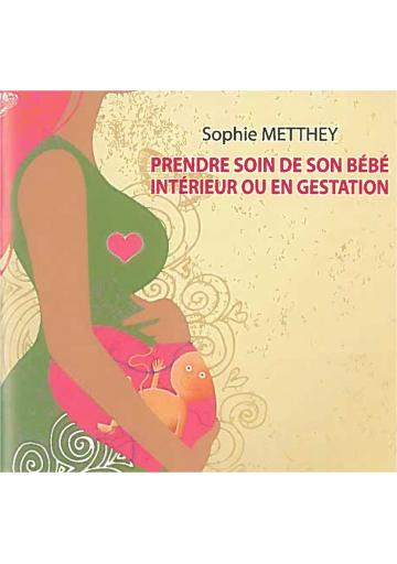 Prendre soin de son bébé intérieur ou en gestation