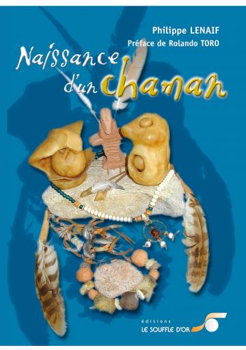 Naissance d'un chaman 2e Edition