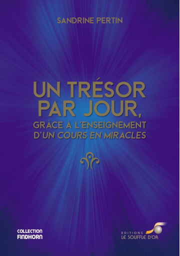 Un trésor par jour, grâce à l'enseignement d'un Cours en Miracles