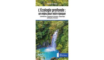 L'Écologie profonde : un enjeu pour notre époque par Roland de Miller