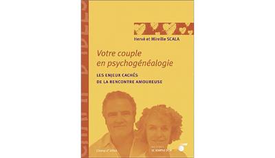 Votre couple en psychogénéalogie par Hervé et Mireille SCALA